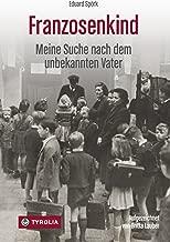 Franzosenkind: Meine Suche nach dem unbekannten Vater (German Edition)