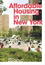 Affordable Housing in New York: The People, Places, and Policies That Transformed a City