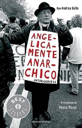 Angelicamente anarchico: Autobiografia