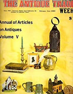 Antique Trader Weekly Annual of Articles On Antiques Volume V