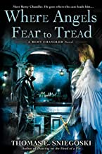 Where Angels Fear to Tread (REMY CHANDLER NOVEL Book 3)