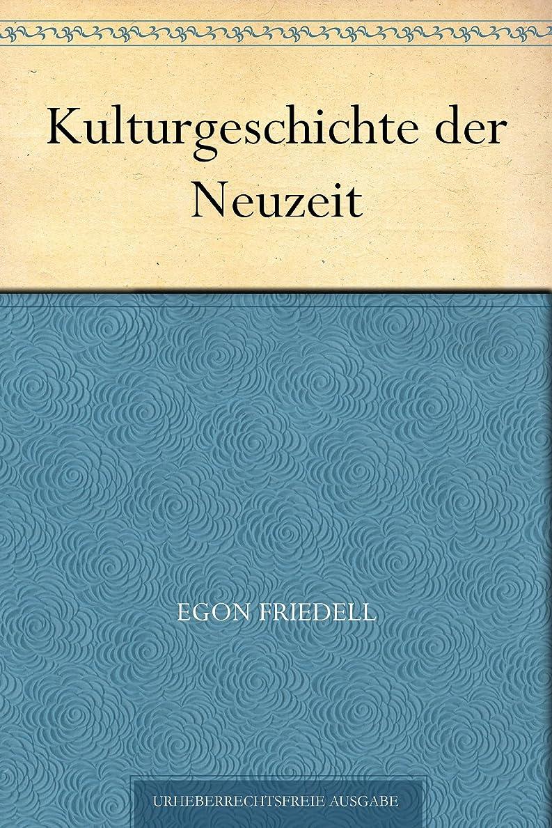 広い競うライラックKulturgeschichte der Neuzeit (German Edition)