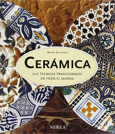 Cerámica: Sus técnicas tradicionales en todo el mundo (Spanish Edition)