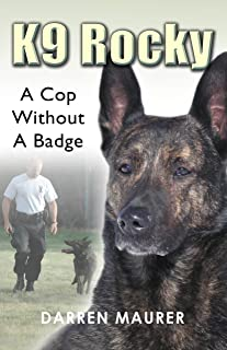 K9 Rocky:: A Cop Without A Badge