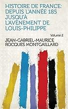 Histoire de France: depuis l'année 185 jusqu'à l'avènement de Louis-Philippe Volume 2 (French Edition)