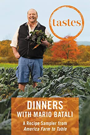 Tastes: Dinners with Mario Batali: A Recipe Sampler from America--Farm to Table
