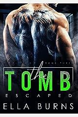 The Tomb: Escaped (A Dark Dystopian Prison Romance) Kindle Edition