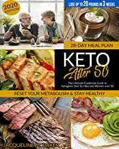 Keto After 50: The Ultimate Cookbook Guide to Ketogenic Diet for Seniors Over 50   Quickly Restart you Metabolism & Cut Ch...