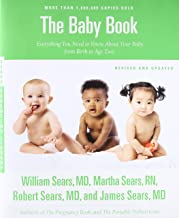 The Baby Book, Revised Edition: Everything You Need to Know About Your Baby from Birth to..