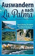 Auswandern nach La Palma: Leben & Arbeiten, Überwintern oder Langzeiturlaub auf dieser einzigartigen Atlantikinsel