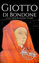 Scaricare Libri Giotto di Bondone: A Life from Beginning to End (Biographies of Painters Book 6) (English Edition) PDF