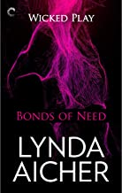 Bonds of Need: Wicked Play, Book 2