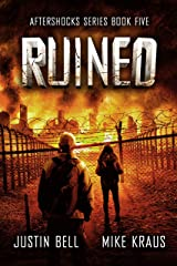 Ruined: The Aftershocks Series Book 5: (A Post-Apocalyptic Survival Thriller) Kindle Edition