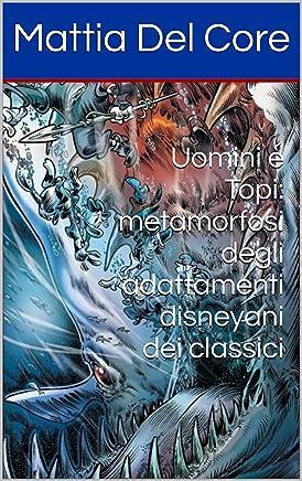 Uomini e Topi: metamorfosi degli adattamenti disneyani dei classici