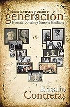 Hasta La Tercera Y Cuarta Generación: Herencia, Rituales Y Patrones Familiares (Spanish Edition)