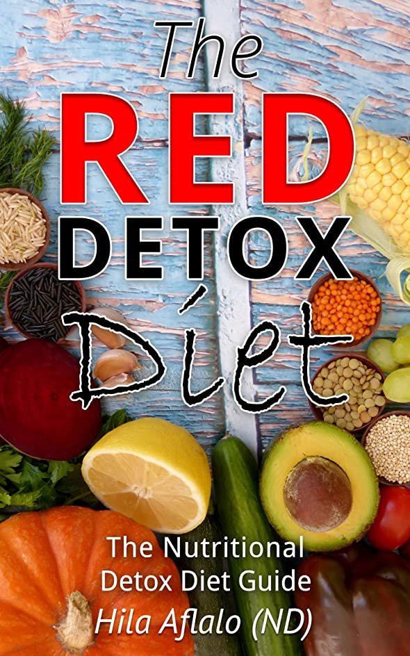雑多な不注意苦しめるThe Red Detox Diet: The Nutritional Detox Diet Guide (English Edition)