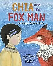 Chia and the Fox Man: An Alaskan Dena'ina Fable