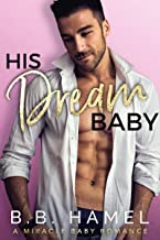 His Dream Baby: A Miracle Baby Romance (Miracle Babies Book 2)