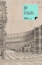 Los diez libros de arquitectura (Historia-Arquitectura nº 429) (Spanish Edition)