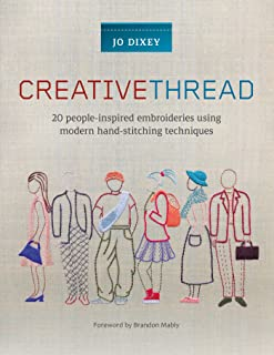 Creative Thread: 20 People-Inspired Embroideries Using Modern Hand-Stitching Techniques