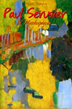 Paul Serusier: 114 Masterpieces (Annotated Masterpieces Book 173)