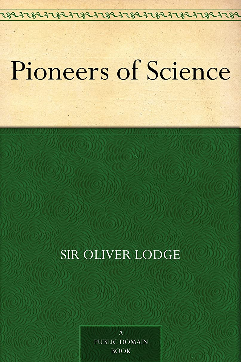 実質的モルヒネ赤外線Pioneers of Science (English Edition)