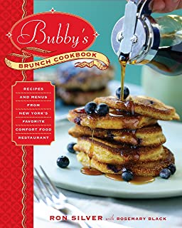 Bubby's Brunch Cookbook: Recipes and Menus from New York's Favorite Comfort Food Restaurant