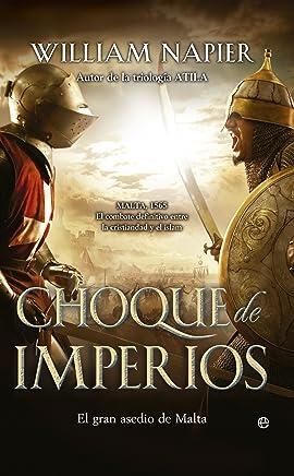Choque de imperios (Novela Histórica) (Spanish Edition)