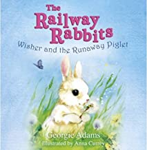 Railway Rabbits: Wisher and the Runaway Piglet: Book 1