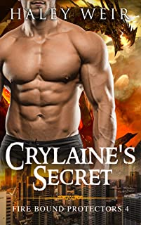 Crylaine's Secret (Fire Bound Protectors Book 4)