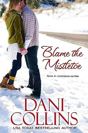 Blame the Mistletoe (Love in Montana Book 2) (English Edition)