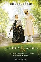 Victoria & Abdul: Die Queen und ihr treuester Diener - Eine wahre Geschichte (German Edition)
