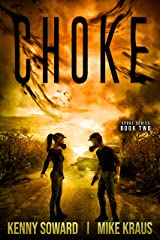 CHOKE: Book 2 of the Spore Series: (A Thrilling Post-Apocalyptic Survival Thriller) Kindle Edition