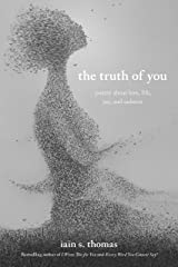 The Truth of You: Poetry About Love, Life, Joy, and Sadness Kindle Edition