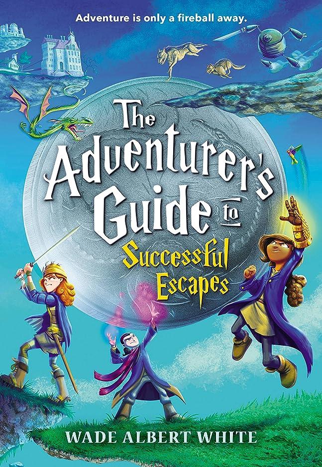 クラス悩む遠えThe Adventurer's Guide to Successful Escapes (English Edition)