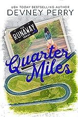 Quarter Miles (Runaway Book 3) Kindle Edition