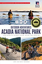 AMC's Outdoor Adventures: Acadia National Park: Your Guide to the Best Hiking, Biking, and Paddling (AMC Outdoor Adventures)