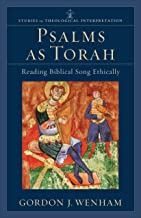 Psalms as Torah: Reading Biblical Song Ethically (Studies in Theological Interpretation)