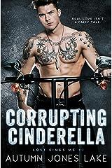 Corrupting Cinderella (Lost Kings MC Book 2) Kindle Edition