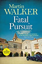Fatal Pursuit: Bruno chases the most beautiful car ever made, one that some would kill for (The Dordogne Mysteries Book 9)