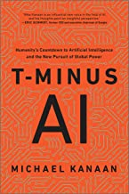 T-Minus AI: Humanity's Countdown to Artificial Intelligence and the New Pursuit of Global Power PDF