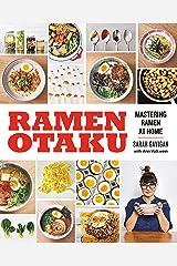 Ramen Otaku: Mastering Ramen at Home: A Cookbook Kindle Edition