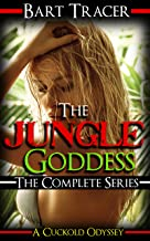 The Jungle Goddess, The Complete Series: A Cuckold Odyssey
