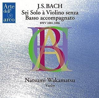 J.S.バッハ : 無伴奏ヴァイオリンのためのソナタとパルティータ BWV1001-1006 (J.S.Bach : Sei Solo a Violino senza Basso accompagnato BWV 1001-1006 / Nat...