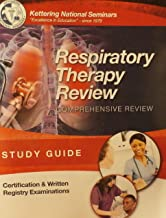 Kettering National Seminars Respiratory Therapy Review Comprehensive Review Study Guide Certification and Written Registry Examinations