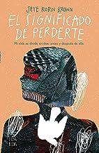 El significado de perderte (Spanish Edition)