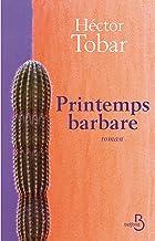Printemps barbare (Roman) (French Edition)
