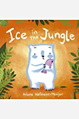 Ice in the Jungle (Child's Play Library) Paperback