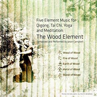 5-Element Music for Qigong, Tai Chi, Yoga and Meditation: The Wood Element