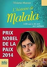 L'histoire de Malala. Celle qui a dit non aux talibans (Prix Nobel de la paix 2014) (Folio Junior t. 1722) (French Edition)